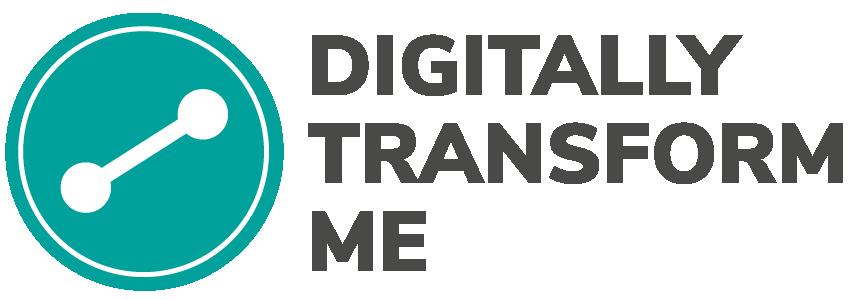 Digitally Transform Me